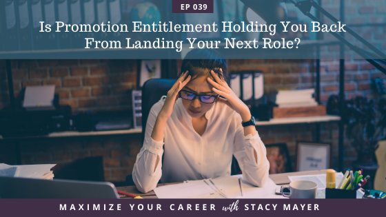 Blog post - Is Promotion Entitlement Holding You Back From Landing Your Next Role
