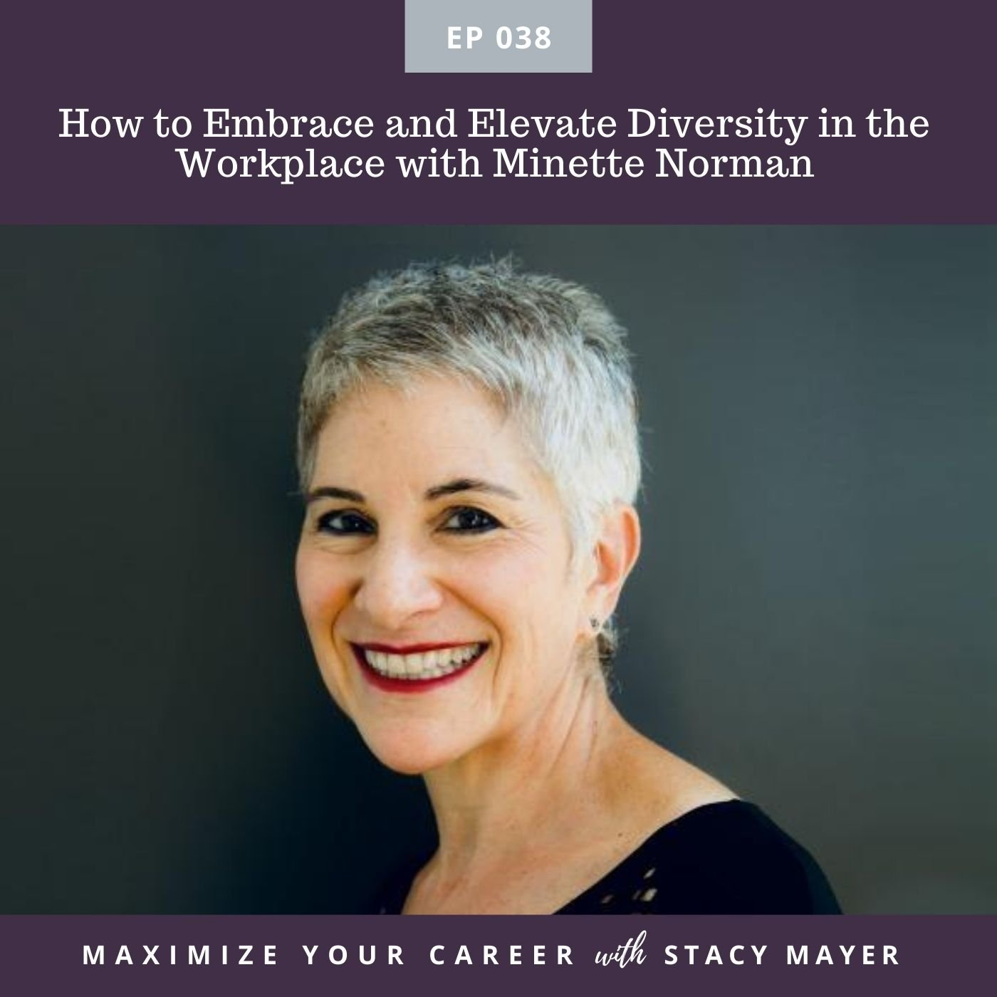 Episode art - How to Embrace and Elevate Diversity in the Workplace with Minette Norman