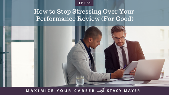 Blog art-How to Stop Stressing Over Your Performance Review