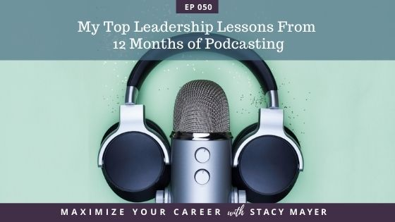Blog art- My Top Leadership Lessons From 12 Months of Podcasting