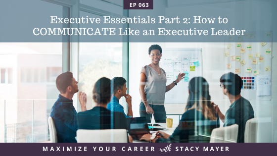 Blog art - Executive Essentials Part 2_ How to COMMUNICATE Like an Executive Leader