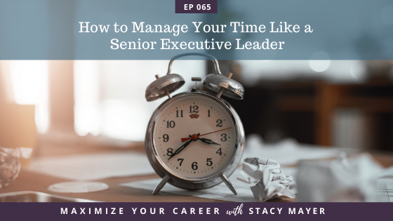 Blog art - How to Manage Your Time Like a Senior Executive Leader