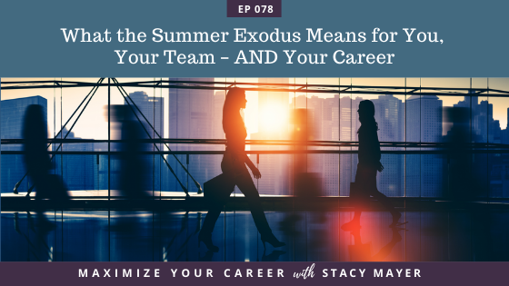 Blog art - What the Summer Exodus Means for You, Your Team – AND Your Career