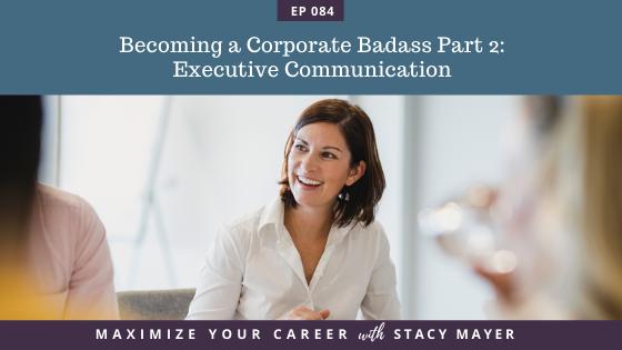 Blog art - Becoming a Corporate Badass Part 2 Executive Communication