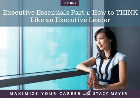 ABlog art - Executive Essentials Part 1 How to THINK Like an Executive Leader (1)