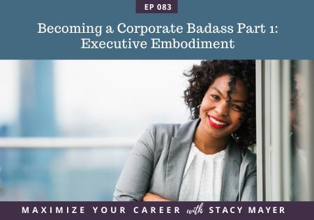 Blog art - Becoming a Corporate Badass Part 1 Executive Embodiment (3)