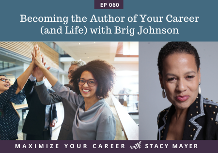 Blog art - Becoming the Author of Your Career (and Life) with Brig Johnson