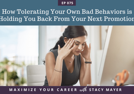 Blog art - How Tolerating Your Own Bad Behaviors is Holding You Back From Your Next Promotion