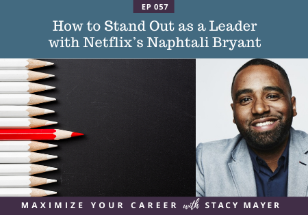 Blog art - How to Stand Out as a Leader with Netflix's Naphtali Bryant