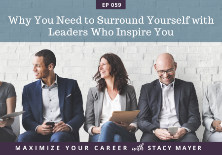 Blog art - How to Surround Yourself with Powerful Leaders who Inspire You