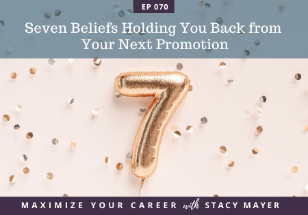 Blog art - Seven Beliefs Holding You Back from Your Next Promotion