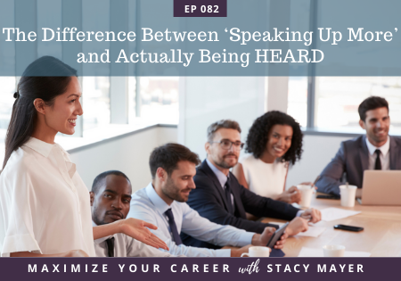 Blog art - The Difference Between 'Speaking Up More' and Actually Being HEARD
