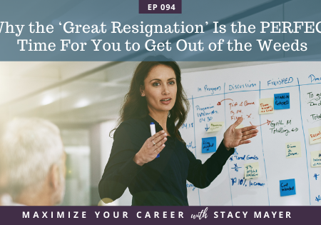 Blog art - Why the 'Great Resignation' Is the PERFECT Time For You to Get Out of the Weeds